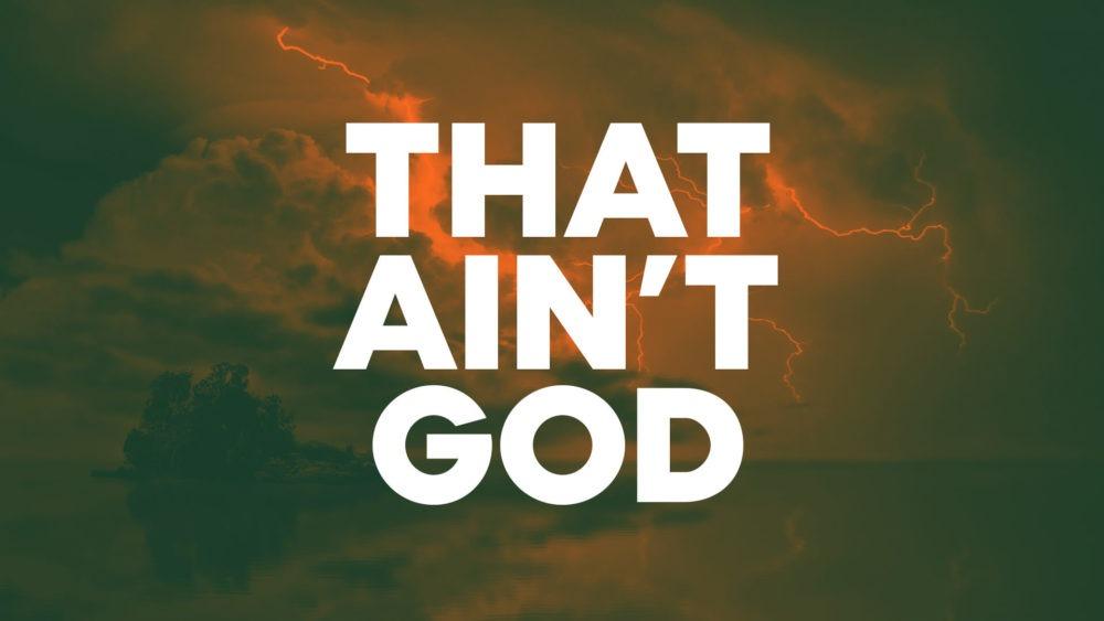 That Ain\'t God