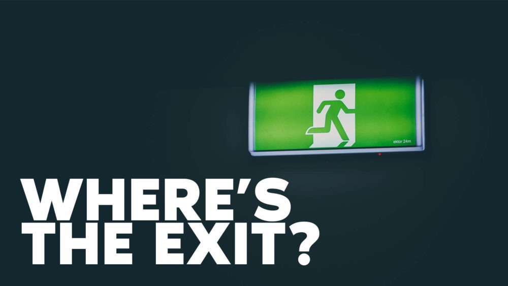 Where\'s the Exit?