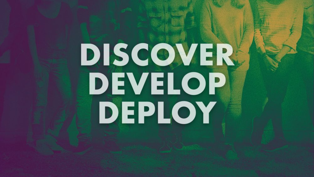 Discover, Develop, Deploy