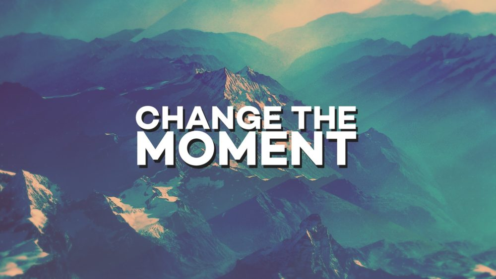 Change the Moment