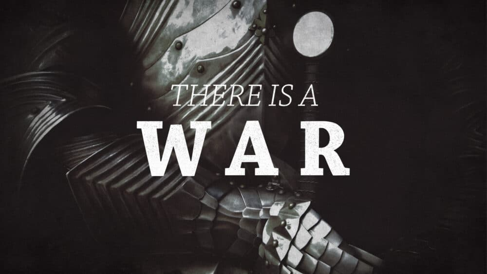 There is a War